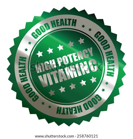 green silver metallic high potency vitamin c good health sticker, icon, label, sign, banner isolated on white