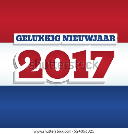 "Greeting card with text ""Happy New Year 2017"" in Dutch. Abstract background with colors of national flag of Netherlands. Square format, paper style design."