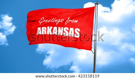 Greetings from arkansas, 3D rendering, a red waving flag - stock photo