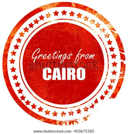 Greetings from cairo, grunge red rubber stamp  on a solid white background