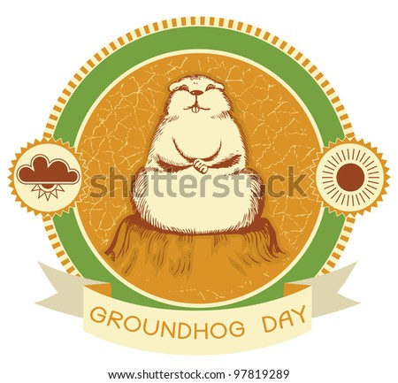 Groundhog day.Label background for text with grunge texture.Raster - stock photo