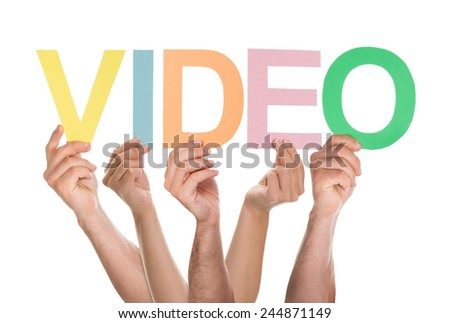 Group Of Hands Holding The Word Video Over White Background - stock photo