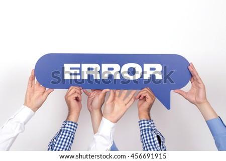 Group of people holding the ERROR written speech bubble - stock photo