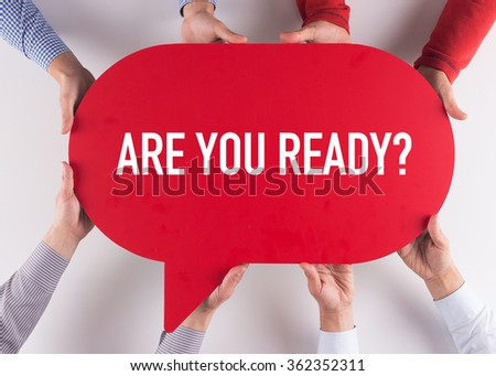 Group of People Message Talking Communication ARE YOU READY? Concept - stock photo