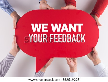 Group of People Message Talking Communication WE WANT YOUR FEEDBACK Concept - stock photo