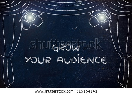 grow your audience: illustration with theatre stage and spotlight, metaphor of digital marketing concepts - stock photo