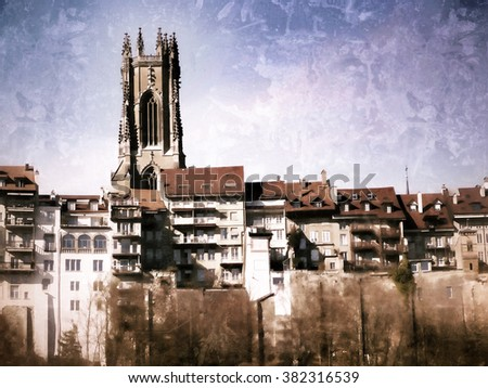 Grunge cityscape representing the old town of Frribourg (Switzerland) with ancient houses above a cliff and the St.Nicolas cathedral - stock photo