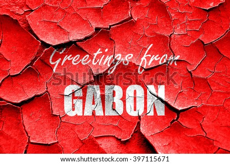 Grunge cracked Greetings from gabon