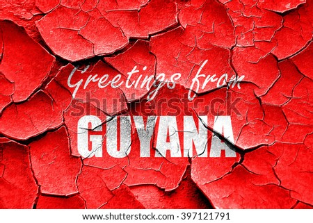 Grunge cracked Greetings from guyana