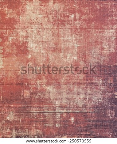 Grunge old-school texture, background for design. With different color patterns: yellow (beige); brown; red (orange) - stock photo