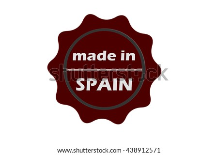 "Grunge rubber stamp or (stickers,tag, icon, sign, symbol, badge, label) with text "" MADE IN SPAIN "" present by dark red color for business, office - stock photo"