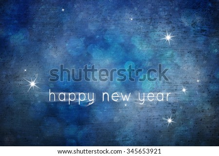 Grunge textured magical dark blue abstract bokeh snowflake and sparkle with shiny motion blurred happy new year message copy space. Happy New Year Holidays greeting card illustration background.