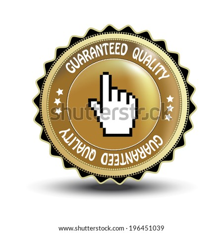 guaranteed quality label with cursor of hand, golden