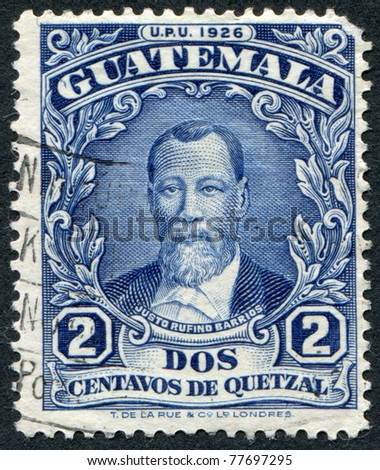 GUATEMALA - CIRCA 1926: A stamp printed in the Guatemala, shows Justo Rufino Barrios, circa 1926