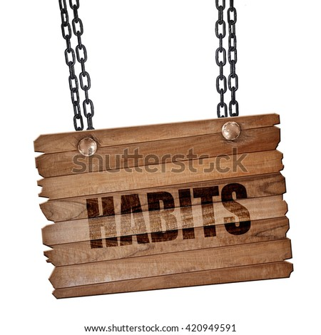 habits, 3D rendering, wooden board on a grunge chain