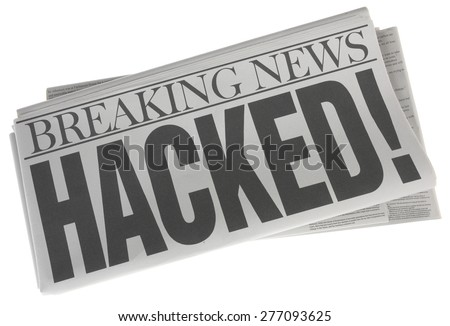Hacked - Newspaper headline - stock photo