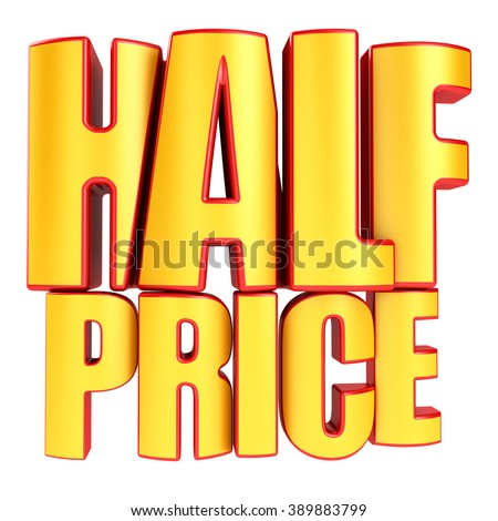 Half price sale 3d yellow in red letters isolated over white background