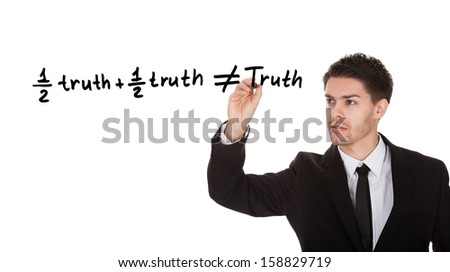 Half truth and half truth does not equal truth on white screen