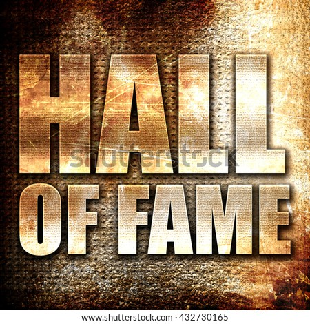 hall of fame, 3D rendering, metal text on rust background - stock photo