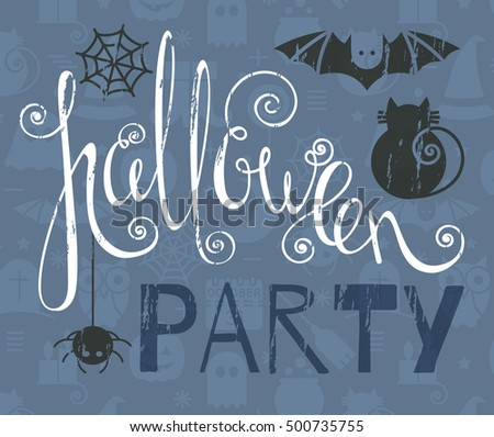 Halloween party vintage grunge poster with bat, cat and spider. Calligraphic lettering for greeting card, festive invitation, template, banner, postcard, poster, advertisement. .