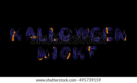 Hallowing night dark blue letters with orange hotspots,abstract material, isolated on black, 3d render