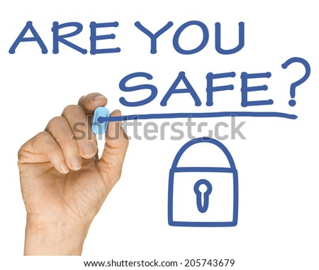 Hand and Blue Highlighter Pen writing Are You Safe with Padlock