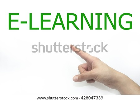 hand and finger showing e-learning text. isolated on white background - stock photo