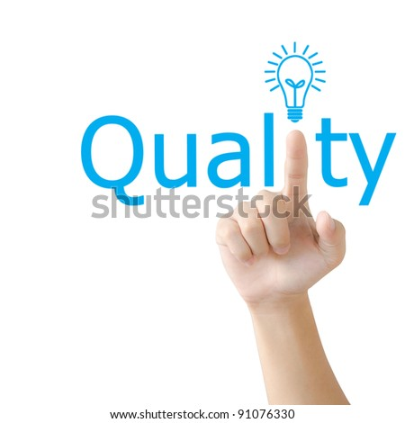 Hand and word quality. - business concept isolated on white background - stock photo