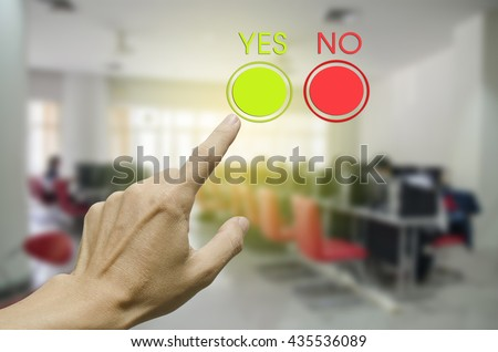 Hand Choose yes on virtual screen. Business technology concept. Isolated on office. - stock photo