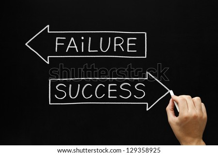 Hand drawing Success concept with white chalk on a blackboard. Choosing Success instead of Failure. - stock photo