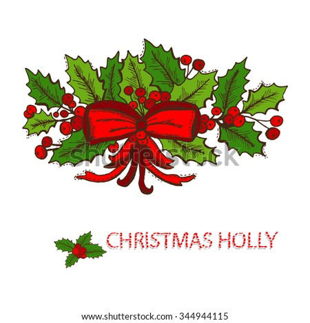 Hand drawn decorative christmas holly decoration, design element. Can be used for cards, invitations, gift wrap, print, scrapbooking. Christmas and New Year background - stock photo