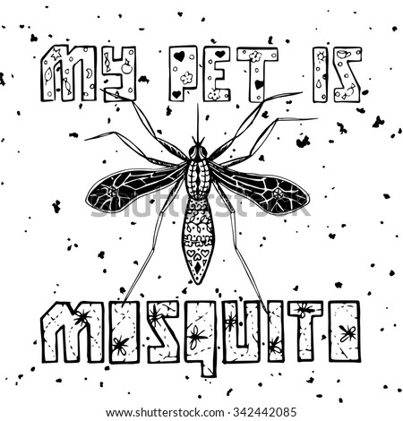 Hand drawn funny print with mosquito. Illustration for t-shirts, posters, cards, home design