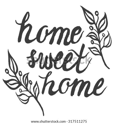 Hand drawn ink typography poster 'home sweet home'.For cards, posters, prints or home decorations.Raster copy - stock photo