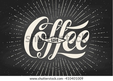 Hand-drawn lettering inscription Coffee Love on black chalkboard. Monochrome vintage drawing, typographic and calligraphic. Design for print food and drink theme - menu, poster. Illustration - stock photo