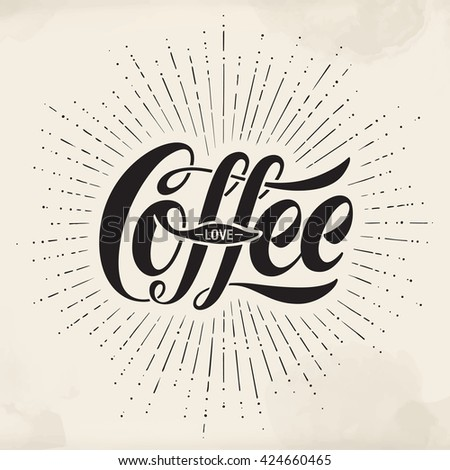 Hand-drawn lettering inscription Coffee Love on watercolor background. Monochrome vintage drawing, typographic and calligraphic. Design for print food and drink theme - menu, poster and greeting card - stock photo