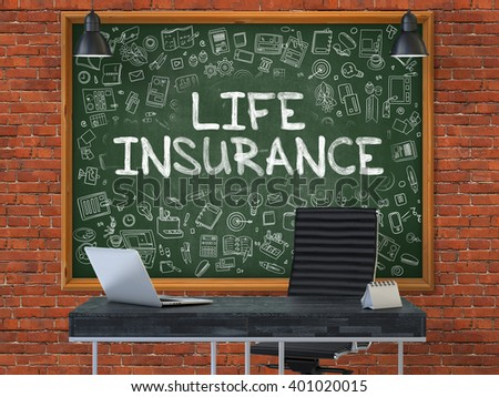 Hand Drawn Life Insurance on Green Chalkboard. Modern Office Interior. Red Brick Wall Background. Business Concept with Doodle Style Elements. 3D. - stock photo