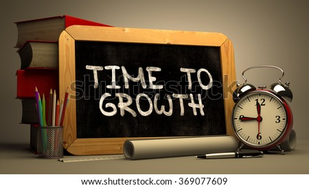 Hand Drawn Time to Growth Concept  on Chalkboard. Blurred Background. Toned 3d Image. - stock photo