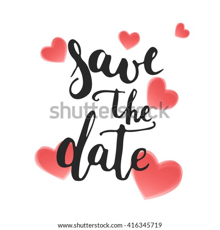 Hand drawn typography lettering phrase Save the date with hearts isolated template for your design. Modern calligraphy for typography greeting and invitation card for save the date card