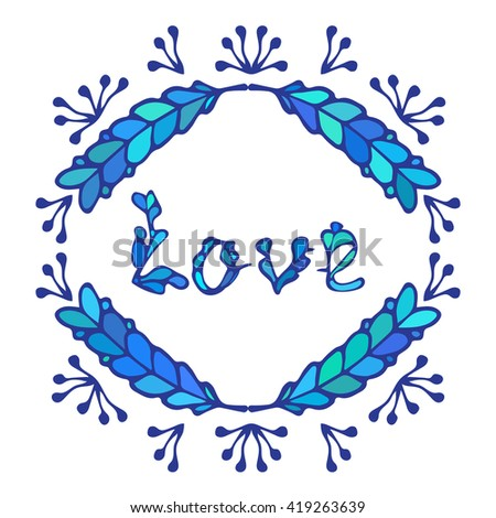 Hand drawn vintage lettering and decoration. Word love in blue colors. Romantic headline. Ornate Frame.Can be used as greeting card, print on T-shirt, bag.Happy Valentines Day Card Design.  - stock photo