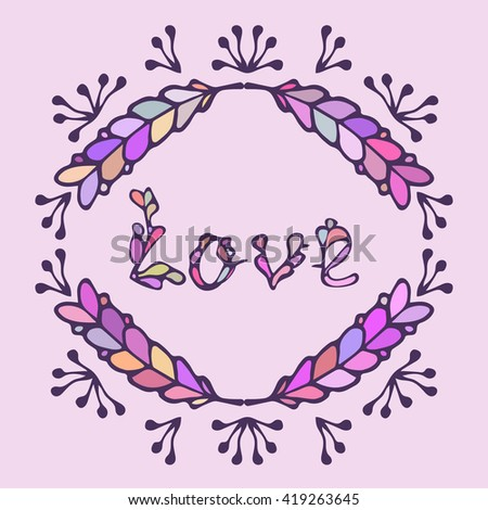 Hand drawn vintage lettering and decoration. Word love in ornate frame. Pink and purple colors. Romantic headline.Can be used as greeting card, print on T-shirt, bag.Happy Valentines Day Card Design. - stock photo
