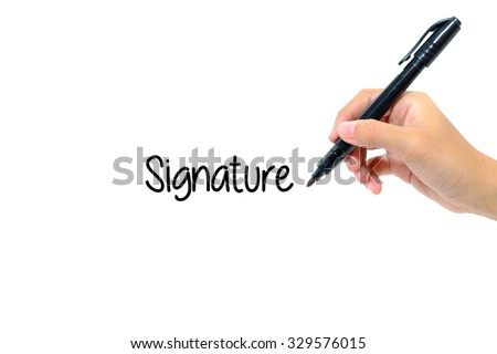 Hand holding pen writing words signature concept.