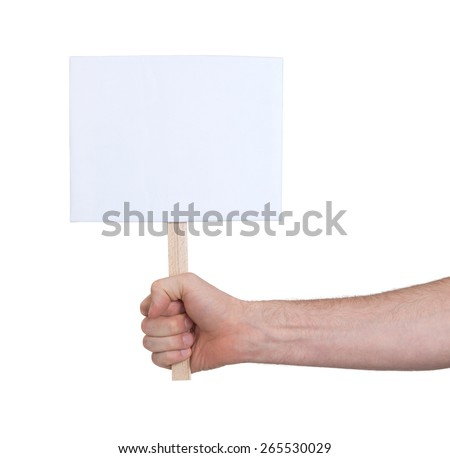 Hand holding sign, isolated on white - blank