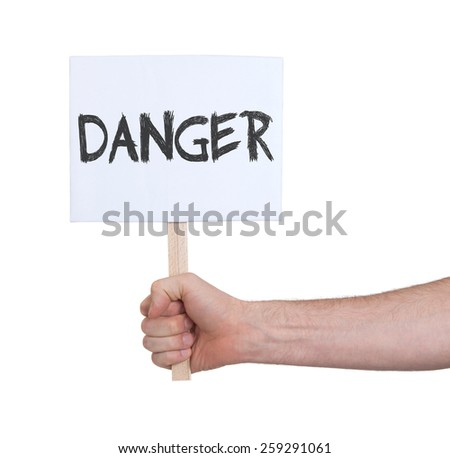 Hand holding sign, isolated on white - Danger