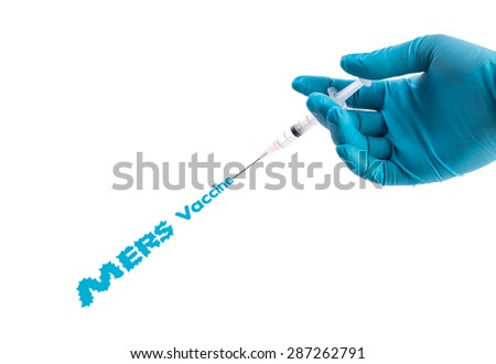 Hand in a blue glove holding syringe inject MERS Vaccine text isolated on white - stock photo