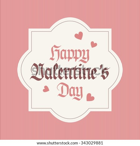Hand lettering, Happy Valentines Day, handwritten, card, background - stock photo
