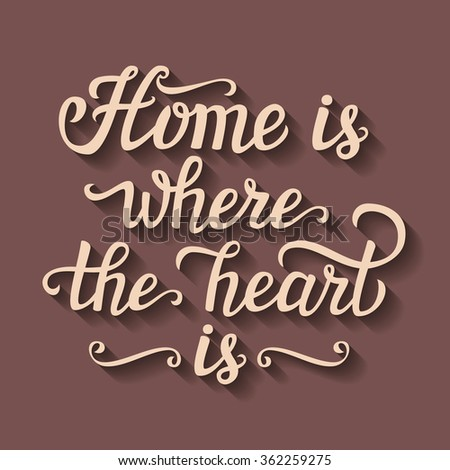 Hand lettering typography poster. Paper cut calligraphic script 'Home is where the heart is'.For posters, cards, home decorations, t shirt, wooden signs, housewarming.Romantic quote. Raster copy - stock photo