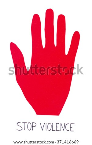 Hand made of red paper showing stop sign and inscription stop violence, white background