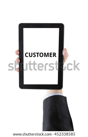 hand of businessman holding digital tablet with word customer isolated on white background with clipping path