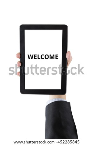 hand of businessman holding digital tablet with word welcome isolated on white background with clipping path
