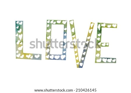 Hand paint watercolor the word from hearts pattern. - stock photo